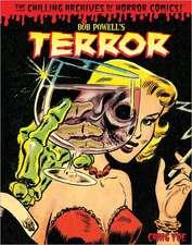 Bob Powell's Terror:  The Chilling Archives of Horror Comics!