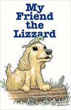 My Friend the Lizzard