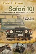 Safari 101 Hunting Africa:  Getting There and Back