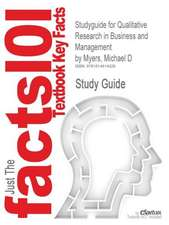Studyguide for Qualitative Research in Business and Management by Myers, Michael D, ISBN 9781412921664