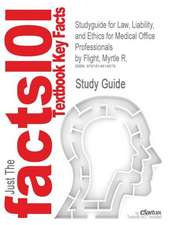 Studyguide for Law, Liability, and Ethics for Medical Office Professionals by Flight, Myrtle R., ISBN 9781428359413