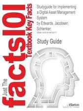 Studyguide for Implementing a Digital Asset Management System by Edwards, Jacobsen; Schlenker;, ISBN 9780240806655