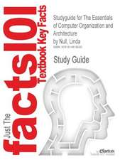 Studyguide for the Essentials of Computer Organization and Architecture by Null, Linda, ISBN 9780763737696