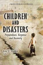 Children & Disasters: Preparedness, Response & Recovery