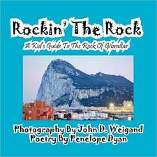 Rockin' the Rock, a Kid's Guide to the Rock of Gibraltar:  A Re-Telling of the Picture of Dorian Gray