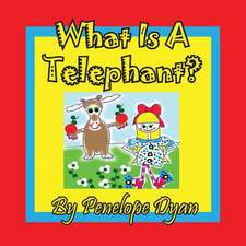 What Is a Telephant?:  A Re-Telling of the Picture of Dorian Gray