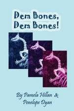 Dem Bones, Dem Bones!