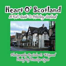Heart O' Scotland--A Kid's Guide to Pitlochry, Scotland:  A Re-Telling of the Picture of Dorian Gray