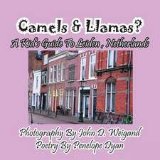 Camels & Llamas? a Kid's Guide to Leiden, Netherlands:  A Re-Telling of the Picture of Dorian Gray