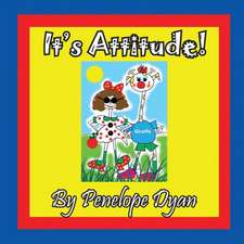 It's Attitude!