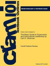 Studyguide for the Basic Guide to Supervision and Instructional Leadership by Glickman, Carl D., ISBN 9780205578597