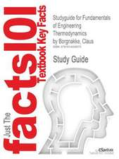 Studyguide for Fundamentals of Engineering Thermodynamics by Borgnakke, Claus, ISBN 9780470041925