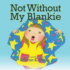 Not Without My Blankie