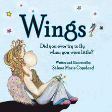Wings, Did You Ever Try to Fly When You Were Little?