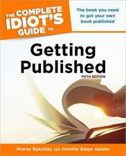 The Complete Idiot's Guide to Getting Published, 5e