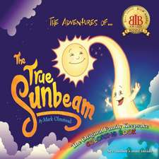 The Adventures of the True Sunbeam: A Family Keepsake Coloring Book