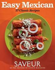 Easy Mexican:  37 Classic Recipes