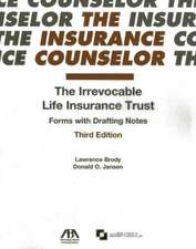 The Irrevocable Life Insurance Trust:  Forms with Drafting Notes