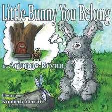 Little Bunny You Belong