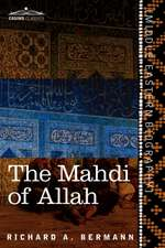 The Mahdi of Allah:  A Drama of the Sudan