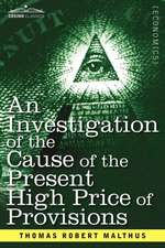 An Investigation of the Cause of the Present High Price of Provisions