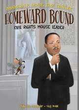 Homeward Bound:  Civil Rights Mouse Leader Book 6