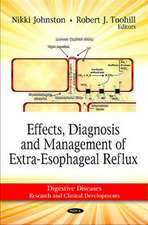 Effects, Diagnosis and Management of Extra-Esophageal Reflux