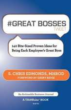 # Great Bosses Tweet Book01:  140 Bite-Sized Proven Ideas for Being Each Employee's Great Boss