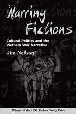 Warring Fictions:  Cultural Politics and the Vietnam War Narrative