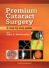 Premium Cataract Surgery:  A Step-By-Step Guide