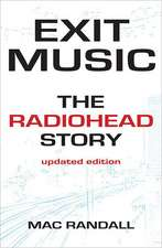 Exit Music:  The Radiohead Story Updated Edition