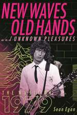 New Waves, Old Hands And Unknown Pleasures