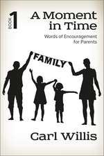 A Moment in Time  Book 1: Words of Encouragement for Parents