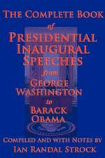 The Complete Book of Presidential Inaugural Speeches, 2013 Edition:  The Tales of Kamose, Archpriest of Anubis