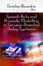 Speech Acts & Prosodic Modeling in Service-Oriented Dialog Systems