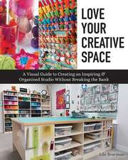 Love Your Creative Space