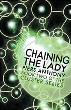 Chaining the Lady (Book Two of the Cluster Series)