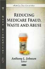 Reducing Medicare Fraud, Waste & Abuse