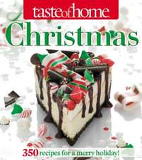 Taste of Home Christmas:  465 Recipes for a Merry Holiday!
