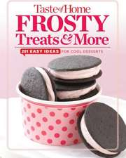 Taste of Home Frosty Treats:  201 Easy Ideas for Cool Desserts