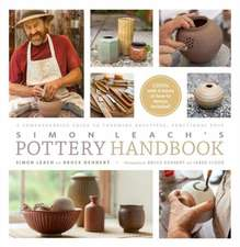 Simon Leach's Pottery Handbook [With 2 DVDs]:  A Master Class in Increases, Decreases, and Other Forms of Shaping with 20+ Projects