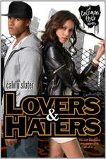 Lovers & Haters: The Coleman High Novel Series