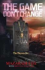 The Game Don't Change: A Novel