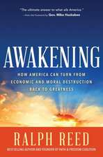 Awakening:  How America Can Turn from Moral and Economic Destruction Back to Greatness