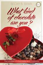 What Kind of Chocolate Are You:  The Parallels of Chocolate and Christianity