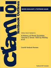 Studyguide for a History of World Societies Volume 2 Since 1500 by Al., McKay Et, ISBN 9780618301973