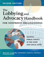 The Lobbying and Advocacy Handbook for Nonprofit Organizations, Second Edition:  Shaping Public Policy at the State and Local Level