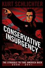 Conservative Insurgency: The Struggle to Take America Back: 2009-2041