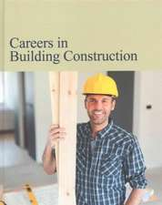 Careers in Building Construction:  Print Purchase Includes Free Online Access