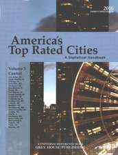 America's Top-Rated Cities, Vol. 3 Central, 2016:  Print Purchase Includes 2 Years Free Online Access